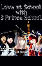 Love At School With 3 Prince School by EXOBTS_FANGIRL