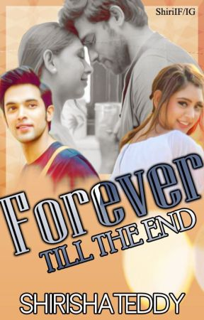Forever... till the end(Completed) by ShirishaTeddy