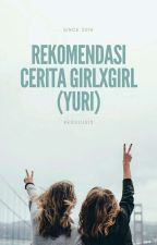 Rekomendasi Cerita GirlXGirl (Yuri) by Regulus13