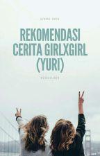 Rekomendasi Cerita Yuri (Lesbi) by BlueLynx13