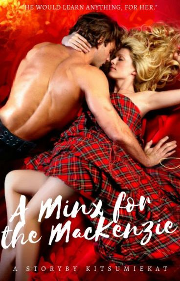 A Minx for the MacKenzie [Highlanders Love #2] by kitsumiekat
