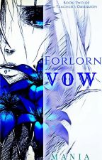 FORLORN VOW (BOOK 2 of TEACHER's OBSESSION) by MikonoMizuki