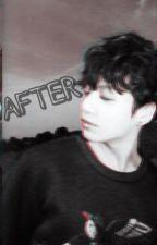 AFTER [ J•kook ]  by Jiikooked
