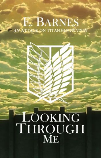 Looking Through Me | Attack on Titan Fan Fiction