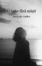 O lume fără măști by Pisica-de-Catifea