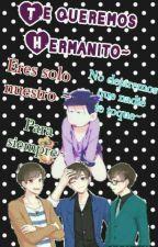 Te queremos Hermanito [Mpreg] by COLORL3SS1CH1KO