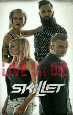 Live Or Die by skilletjohncooper