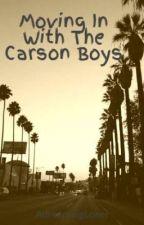 Moving In With The Carson Boys by Love-Bunny