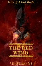 Tales of a lost world: The Red Wind by cuthulhu_of_thedeep
