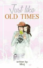 Just Like Old Times by Pretty_Author21
