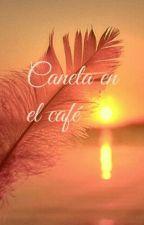 Canela en el café ☕ ((+18!))  by Esther23FG