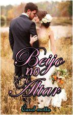 Beijo no Altar by AnnaCarolina400