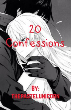 20 confessions  by thepastelunicorn