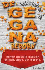Yezkiel : dr. Gegana Reborn by yezkiel
