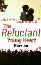 The Reluctant Young Heart by manrvinm
