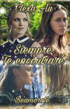 Siempre Te Encontraré (CLEXA AU) by beamorote