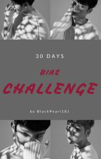 ˄˗˄ ~30 Days Bias Challenge~ ˄˗˄ by BlackPearl18J