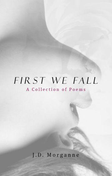 First We Fall by JDPseudonymMorgan
