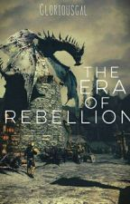 The Era Of Rebellion by Gloriousgal