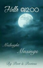 Hello @ 12: Midnight Musings by cchinu