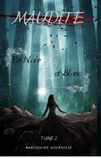 La fille des ténèbres : En noir et blanc. TOME 2 by MarjoDreamy