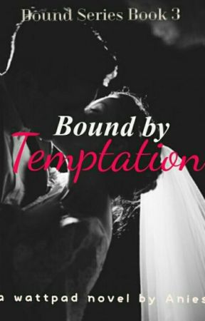 Bound By Temptation by akissonthelips