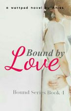 Bound By Love by akissonthelips