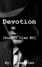 Devotion [Donati Clan #2] by ruyawrites