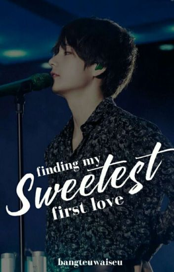 Finding My Sweetest First Love (MSFL BOOK 2) [COMPLETED]