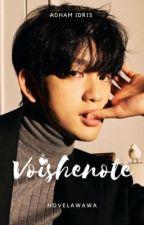 VOISHENOTE +wawadham by novelawawa