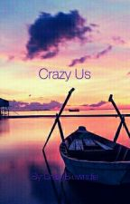 Crazy Us by CrazyBlowndie