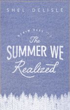 The Summer We Realized (Denim Days #3) by sheldelisle