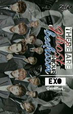 There Are Ghost In Our Bedroom ! | EXO | MalayFanfiction by QairaZiqq_