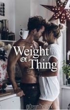 Weight Of Thing by DreamTheWork