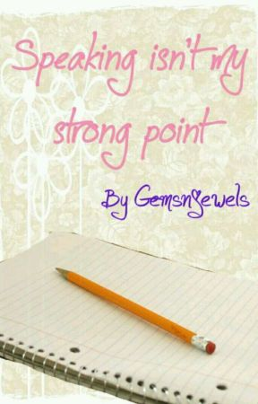 Speaking Isn't My Strong Point by Gemsnjewels