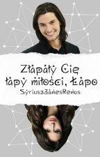 Złapały Cię łapy miłości, Łapo ♡Syriusz Black♡ by SyriuszJamesRemus