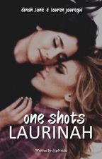 Laurinah - One Shots by Pfvrkiki