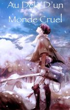 Levi X Reader   Au delà d'un monde cruel  by mangaafan123