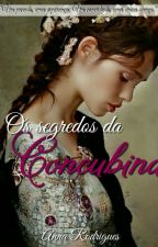 Os Segredos da Concubina by AnnaEJessOSDR
