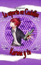 La Experta En Cuchillos (Karma Akabane y tu) by ludmy2442