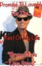Rest Of My Life *Bruno Mars Love Story* by StarsBrighten