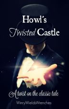 Howl's Twisted Castle by WinryWieldsWrenches