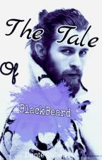 The Tale of BlackBeard✔ by XPerfectDistraction