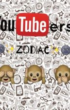 Youtubers Zodiac  by Green_OaksxXxX