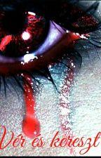 Vér és kereszt by Alderya