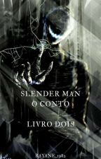 Slender Man - The Tale (Book 2) by rayane_1982
