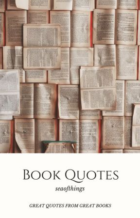 Book Quotes by seaofthings