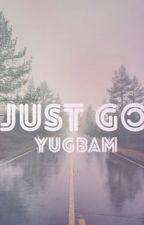Just Go○YugBam● by Yasmi22