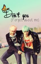 Don't you (forget about me) | NamGi | by Nyacseo