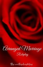 Arranged Marriage RP (Closed) by nevillegalaxyhiking